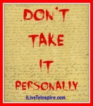 dont take it personally